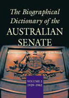 Biographical Dictionary of the Australian Senate Vol.II with a contribution by Judith M. Brown