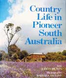 Country Life in Pioneer South Australia by Judith M. Brown