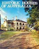 Historic Houses of Australia  with contributions by Judith M. Brown